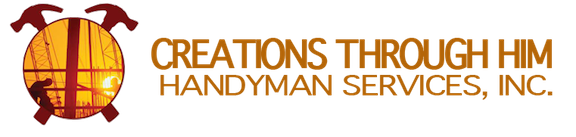 Creations Through Him Handyman Services  – WE TAKE THE TIME